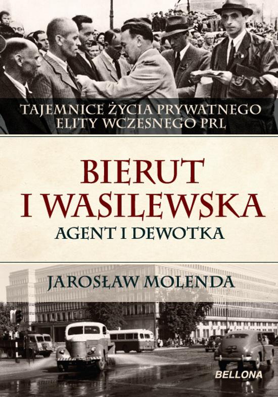 Bierut i Wasilewska. Agent i dewotka