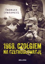 1968. Czołgiem na Czechosłowację