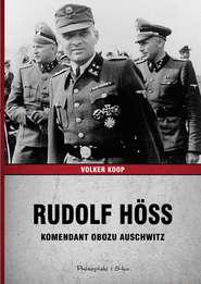 Rudolf Höss. Komendant obozu Auschwitz